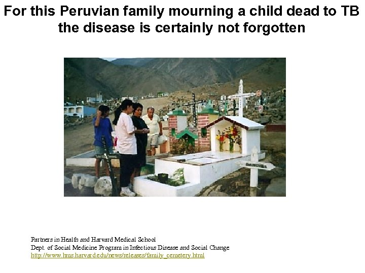For this Peruvian family mourning a child dead to TB the disease is certainly