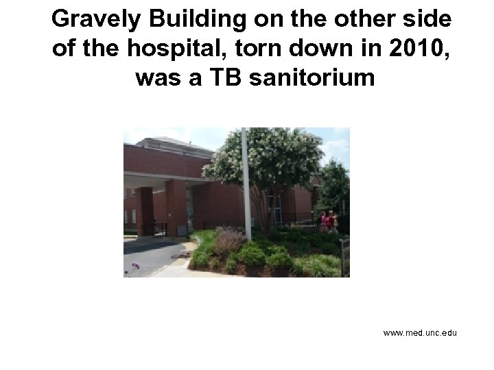 Gravely Building on the other side of the hospital, torn down in 2010, was