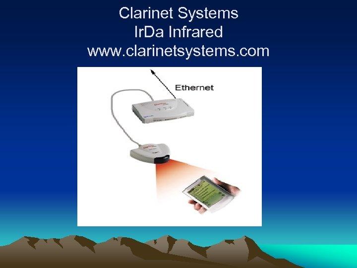Clarinet Systems Ir. Da Infrared www. clarinetsystems. com