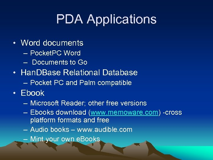 PDA Applications • Word documents – Pocket. PC Word – Documents to Go •