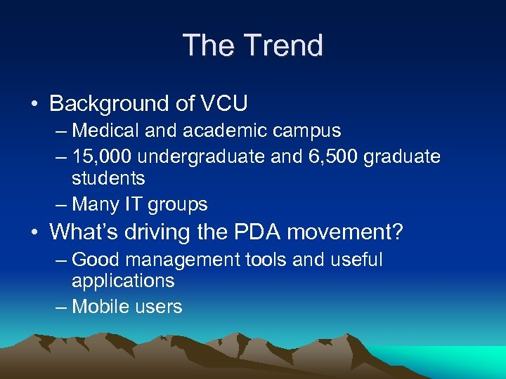 The Trend • Background of VCU – Medical and academic campus – 15, 000