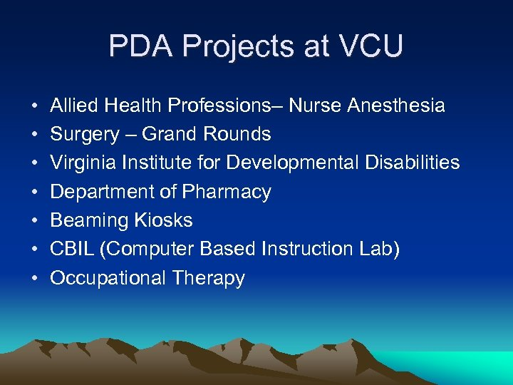 PDA Projects at VCU • • Allied Health Professions– Nurse Anesthesia Surgery – Grand