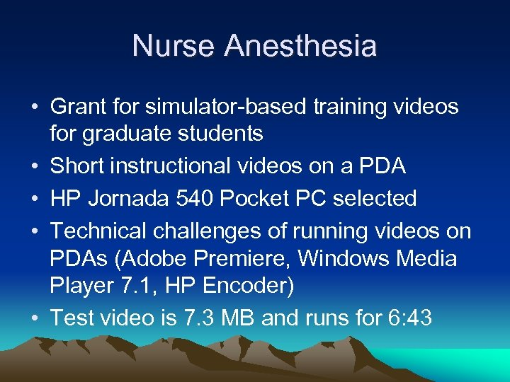 Nurse Anesthesia • Grant for simulator-based training videos for graduate students • Short instructional