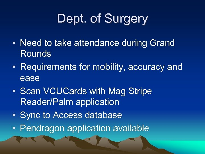 Dept. of Surgery • Need to take attendance during Grand Rounds • Requirements for