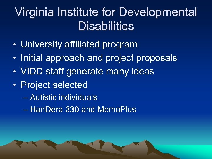 Virginia Institute for Developmental Disabilities • • University affiliated program Initial approach and project