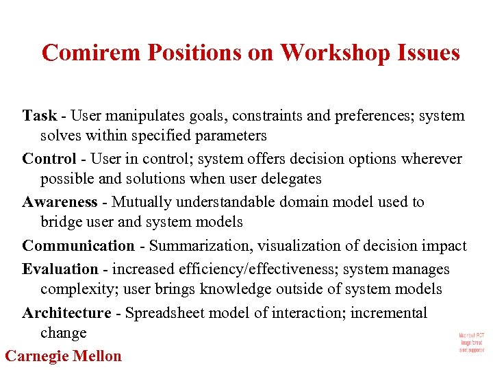 Comirem Positions on Workshop Issues Task - User manipulates goals, constraints and preferences; system