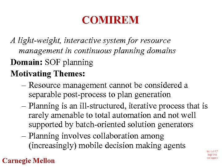 COMIREM A light-weight, interactive system for resource management in continuous planning domains Domain: SOF
