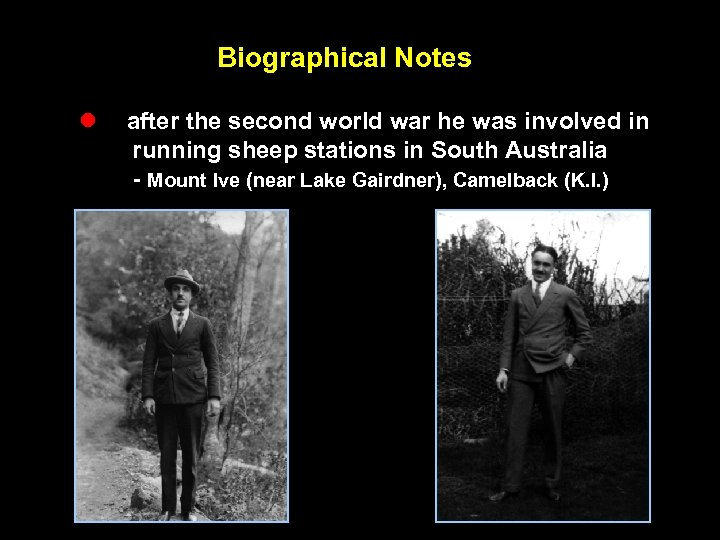 Biographical Notes l after the second world war he was involved in running sheep