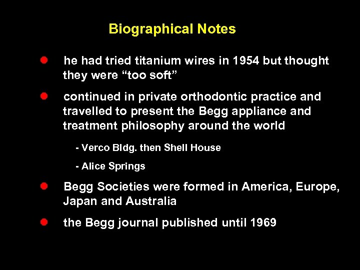 Biographical Notes l he had tried titanium wires in 1954 but thought they were