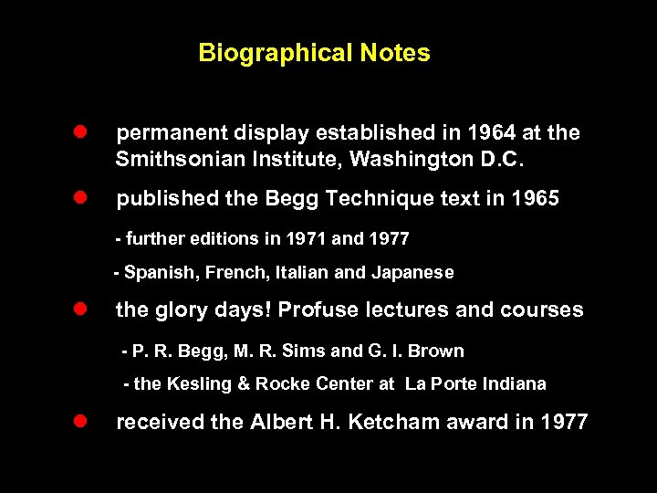 Biographical Notes l permanent display established in 1964 at the Smithsonian Institute, Washington D.