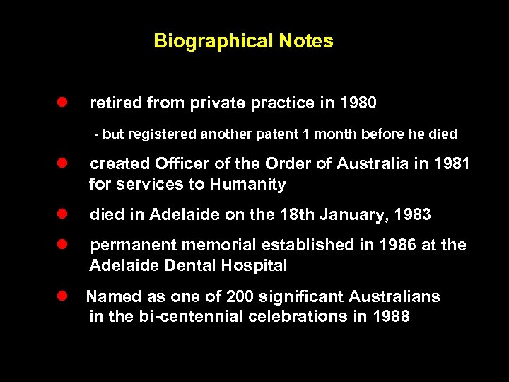 Biographical Notes l retired from private practice in 1980 - but registered another patent