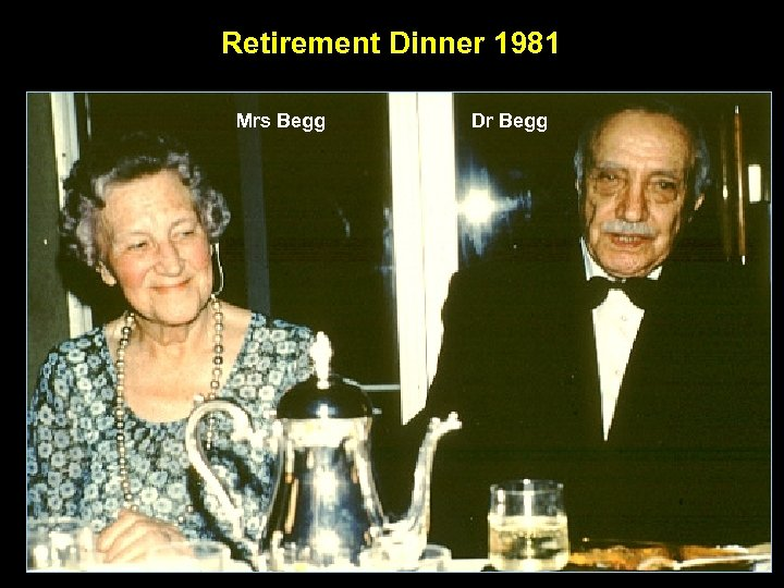 Retirement Dinner 1981 Mrs Begg Dr Begg