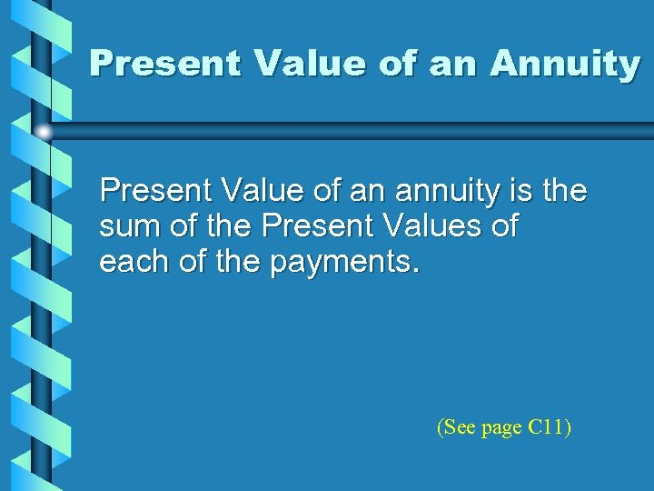 Present Value of an Annuity Present Value of an annuity is the sum of