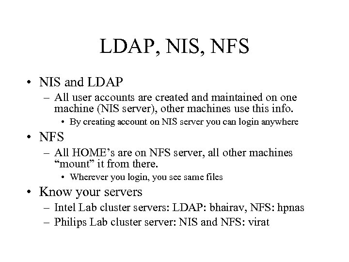 LDAP, NIS, NFS • NIS and LDAP – All user accounts are created and