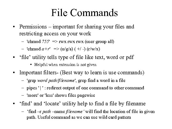 File Commands • Permissions – important for sharing your files and restricting access on