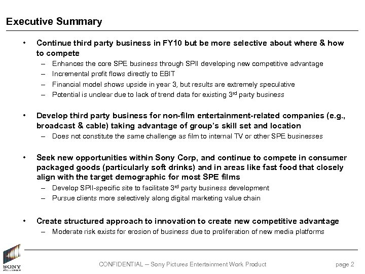 Executive Summary • Continue third party business in FY 10 but be more selective