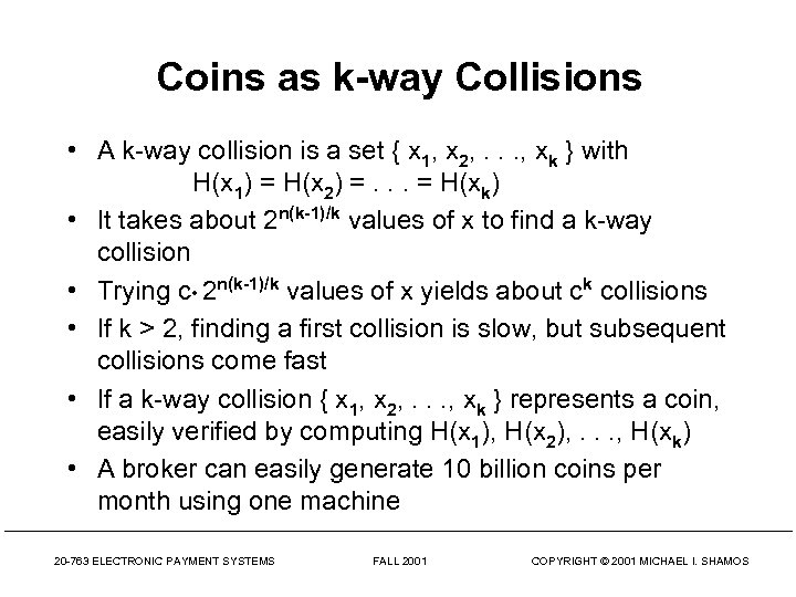 Coins as k-way Collisions • A k-way collision is a set { x 1,