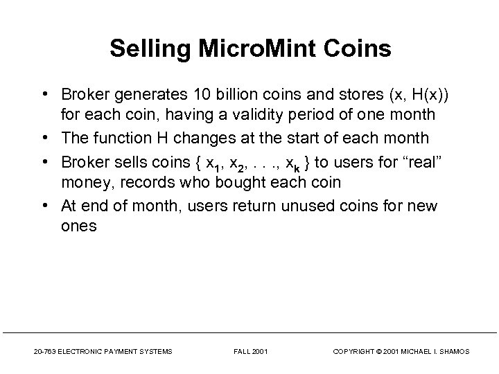 Selling Micro. Mint Coins • Broker generates 10 billion coins and stores (x, H(x))