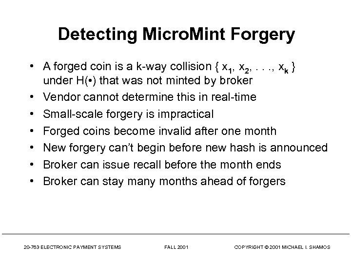 Detecting Micro. Mint Forgery • A forged coin is a k-way collision { x