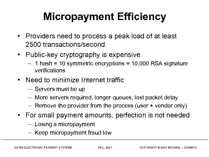 Micropayment Efficiency • Providers need to process a peak load of at least 2500