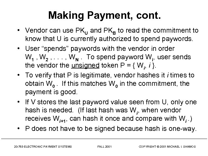 Making Payment, cont. • Vendor can use PKU and PKB to read the commitment