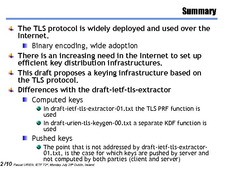 2 /10 Summary The TLS protocol is widely deployed and used over the Internet.