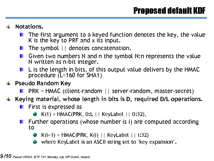 9 /10 Proposed default KDF Notations. The first argument to a keyed function denotes