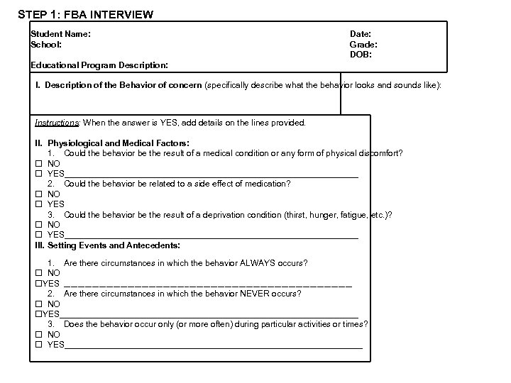 STEP 1: FBA INTERVIEW Student Name: School: Date: Grade: DOB: Educational Program Description: I.