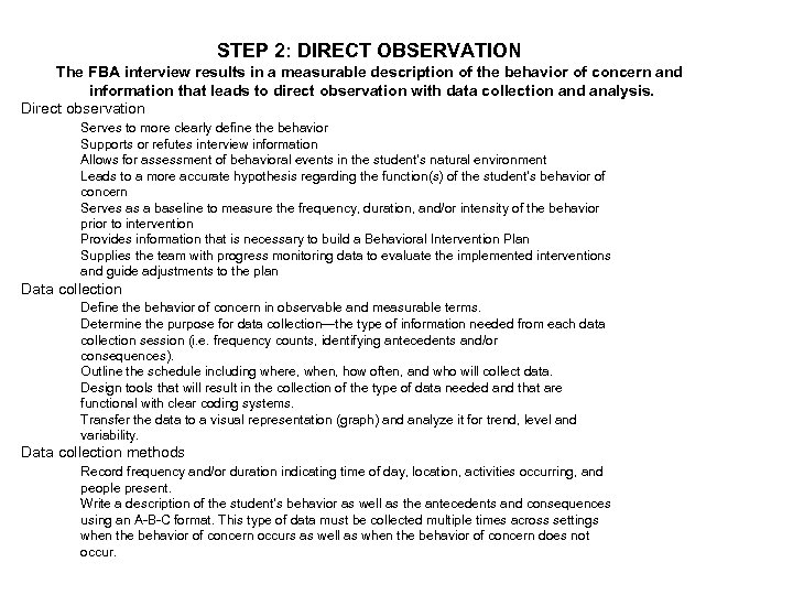 STEP 2: DIRECT OBSERVATION The FBA interview results in a measurable description of the