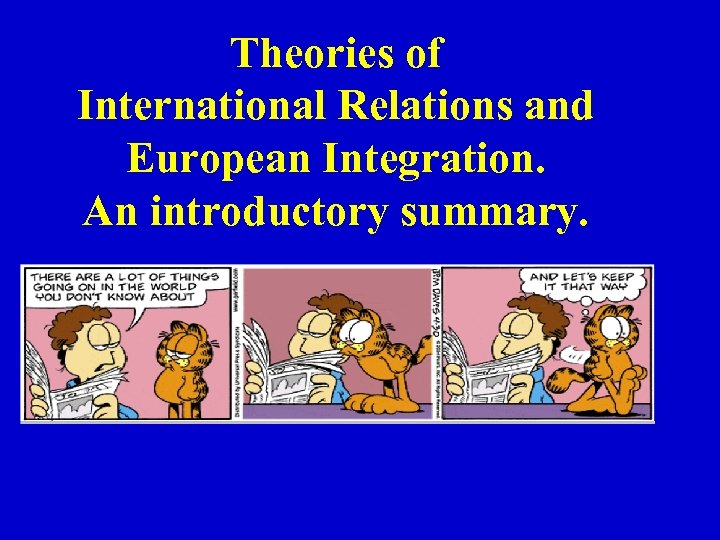 Theories of International Relations and European Integration. An introductory summary.