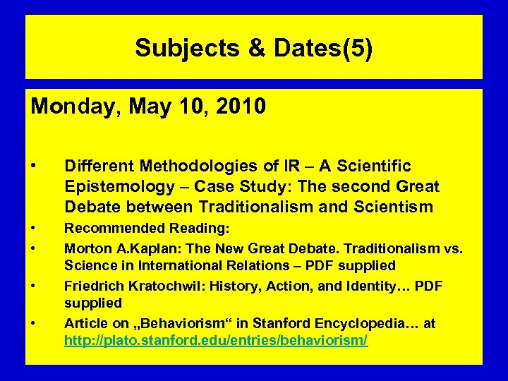 Subjects & Dates(5) Monday, May 10, 2010 • Different Methodologies of IR – A