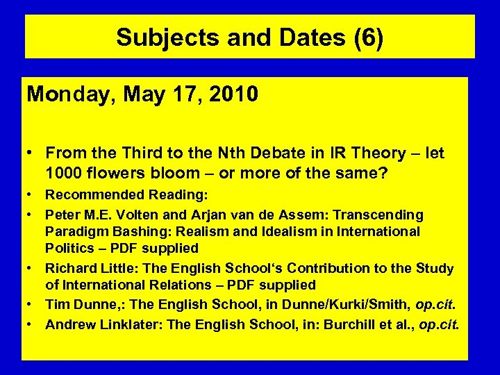 Subjects and Dates (6) Monday, May 17, 2010 • From the Third to the
