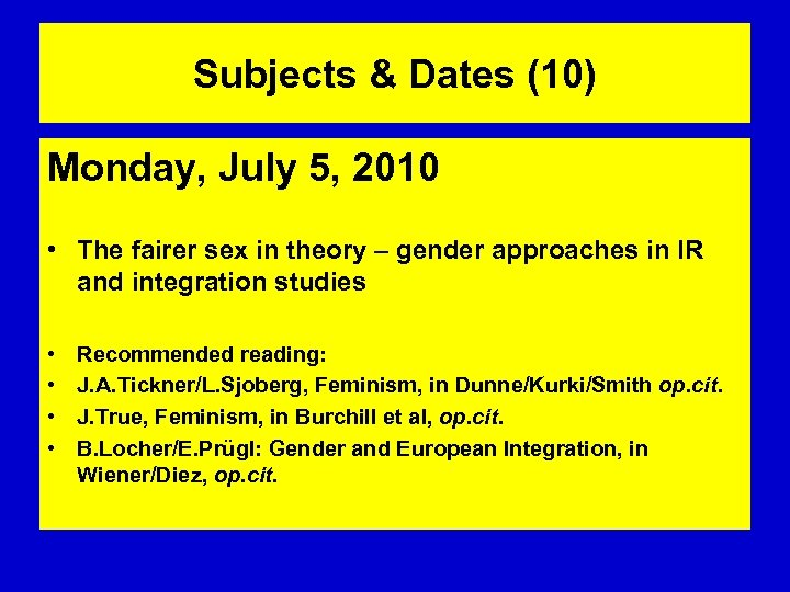 Subjects & Dates (10) Monday, July 5, 2010 • The fairer sex in theory