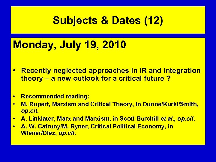 Subjects & Dates (12) Monday, July 19, 2010 • Recently neglected approaches in IR