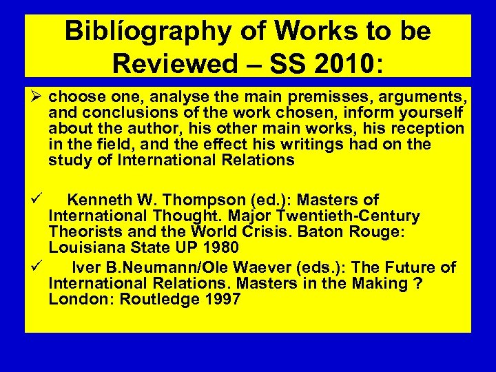 Biblíography of Works to be Reviewed – SS 2010: Ø choose one, analyse the