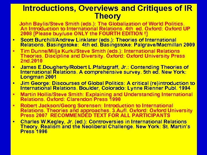 Introductions, Overviews and Critiques of IR Theory John Baylis/Steve Smith (eds. ): The