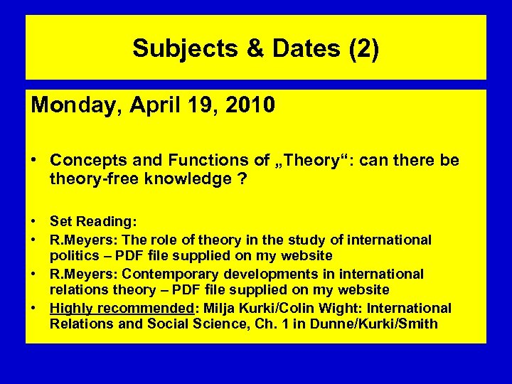 """Subjects & Dates (2) Monday, April 19, 2010 • Concepts and Functions of """"Theory"""":"""