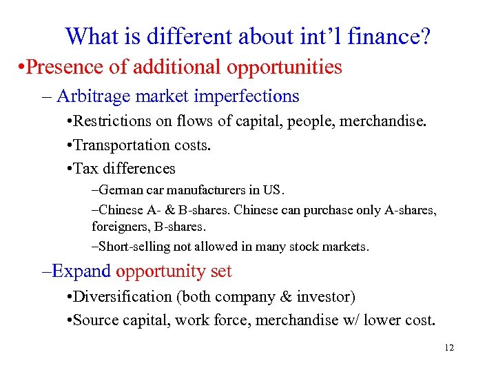 What is different about int'l finance? • Presence of additional opportunities – Arbitrage market
