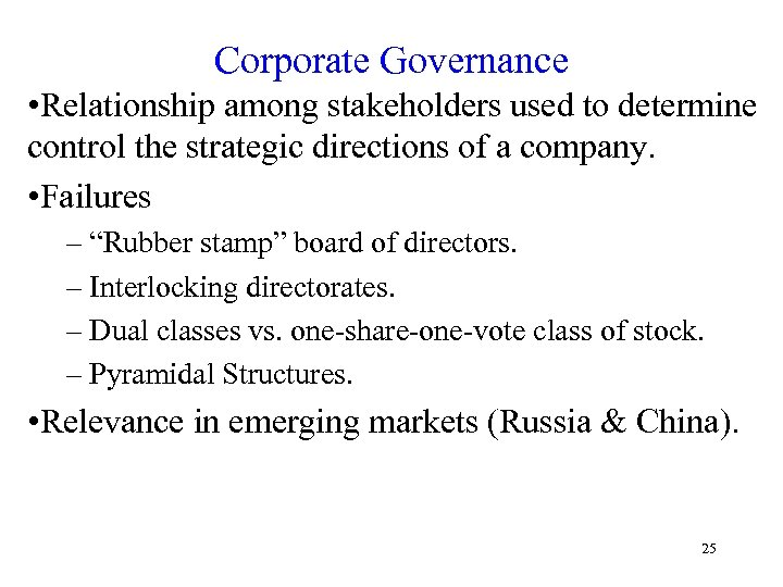 Corporate Governance • Relationship among stakeholders used to determine control the strategic directions of