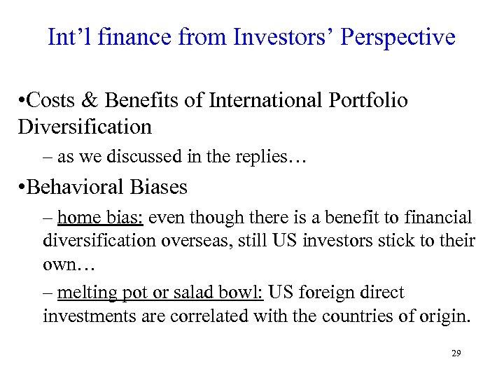 Int'l finance from Investors' Perspective • Costs & Benefits of International Portfolio Diversification –