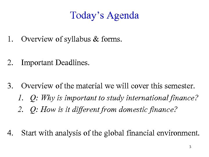 Today's Agenda 1. Overview of syllabus & forms. 2. Important Deadlines. 3. Overview of