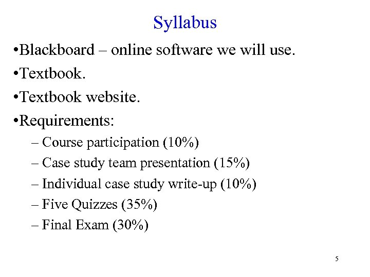 Syllabus • Blackboard – online software we will use. • Textbook website. • Requirements: