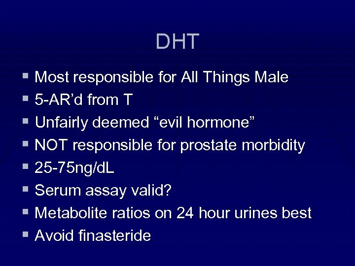 DHT § Most responsible for All Things Male § 5 -AR'd from T §