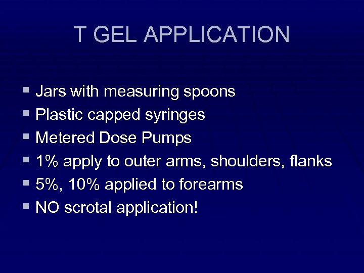 T GEL APPLICATION § Jars with measuring spoons § Plastic capped syringes § Metered