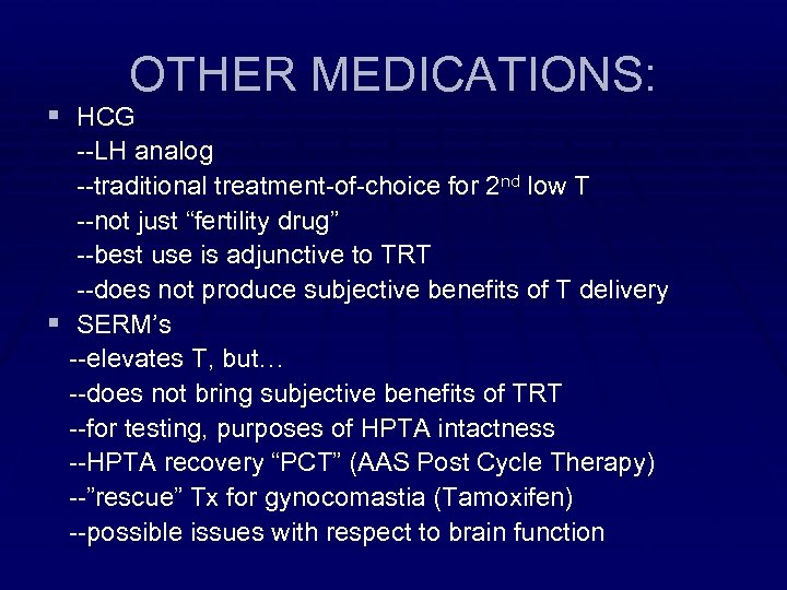 OTHER MEDICATIONS: § HCG --LH analog --traditional treatment-of-choice for 2 nd low T --not