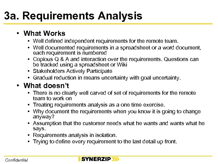 3 a. Requirements Analysis • What Works • Well defined independent requirements for the