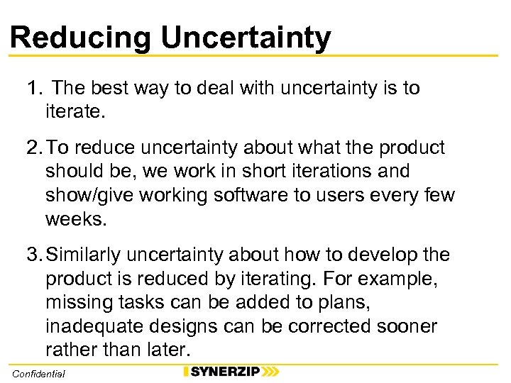 Reducing Uncertainty 1. The best way to deal with uncertainty is to iterate. 2.