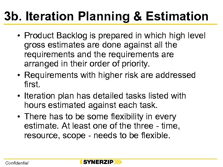 3 b. Iteration Planning & Estimation • Product Backlog is prepared in which high