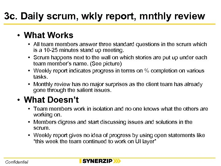 3 c. Daily scrum, wkly report, mnthly review • What Works • All team