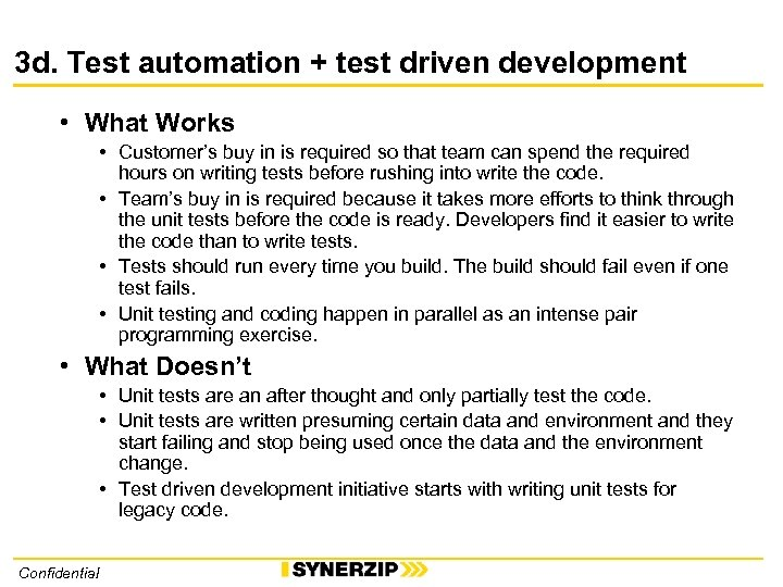 3 d. Test automation + test driven development • What Works • Customer's buy